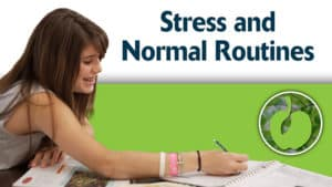 Stress Management and Normal Routines